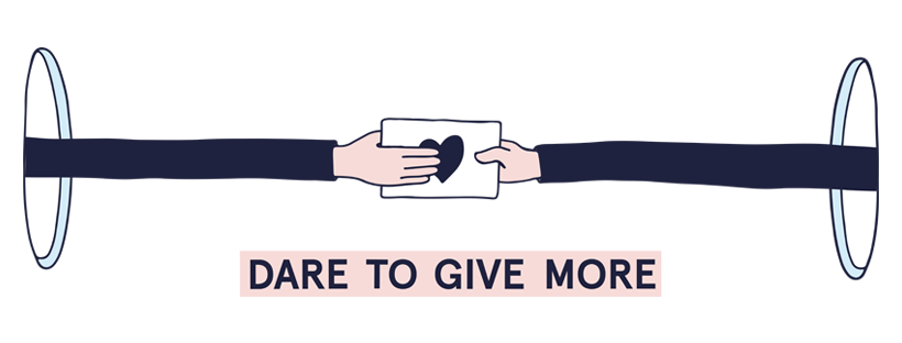 Dare to give more